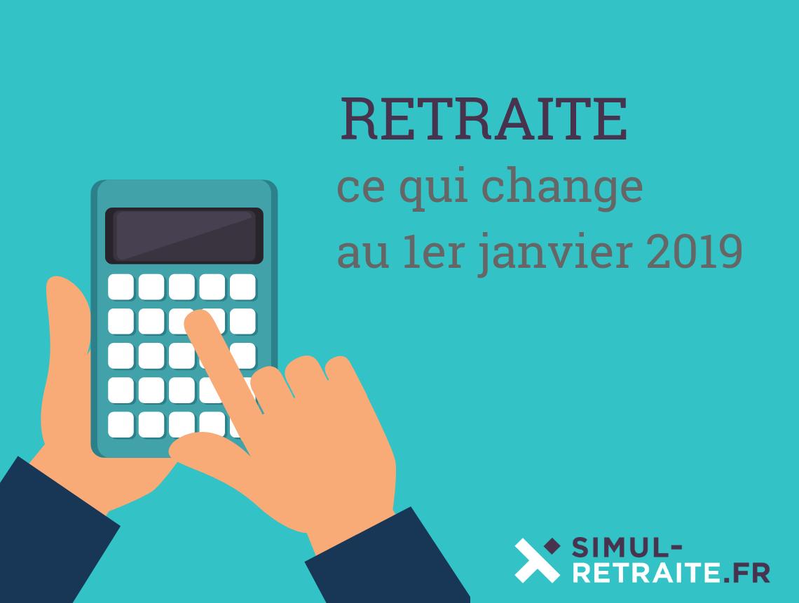 Retraite Ce Qui Change Au 1er Janvier 2019